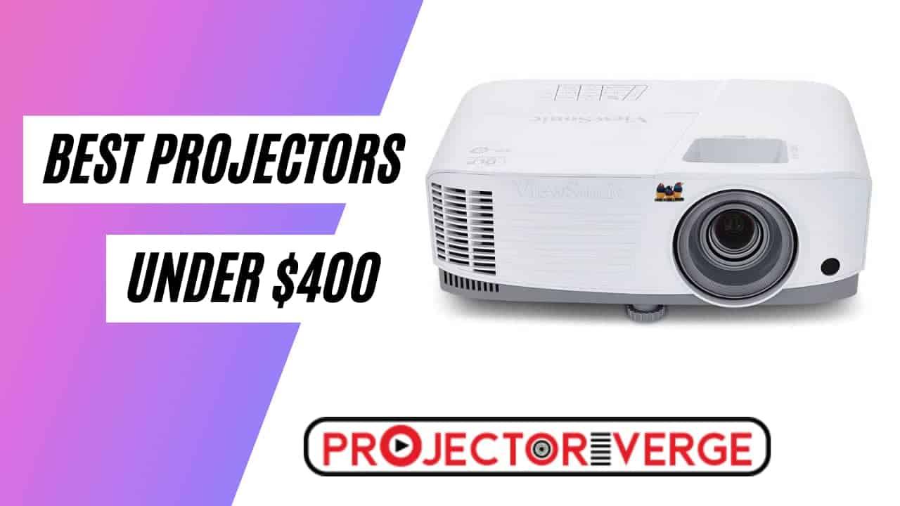 Best Projectors under $400