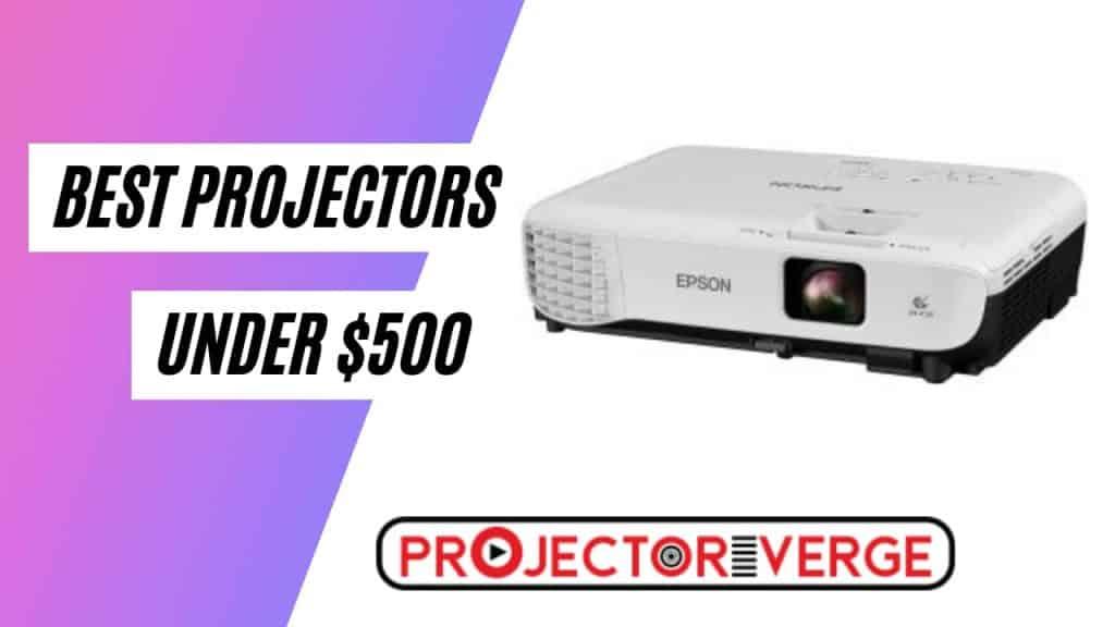 Best Projector under $500