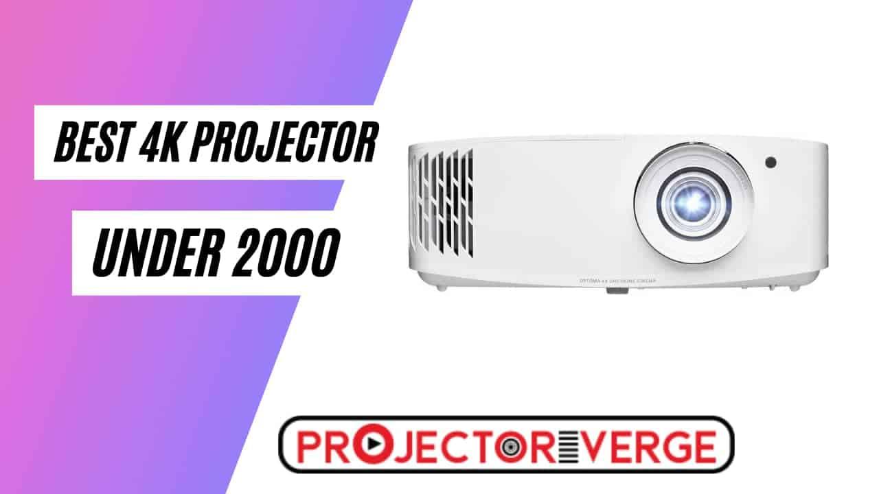 Best 4K Projector under 2000