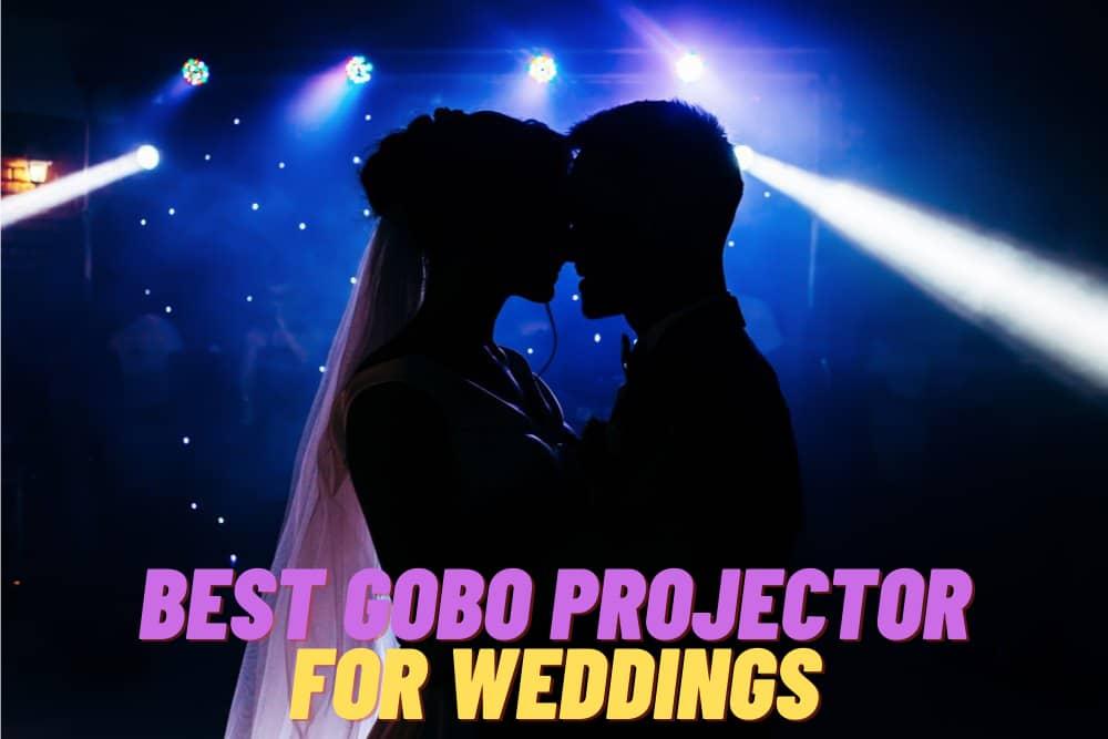 Best Gobo Projector for Weddings
