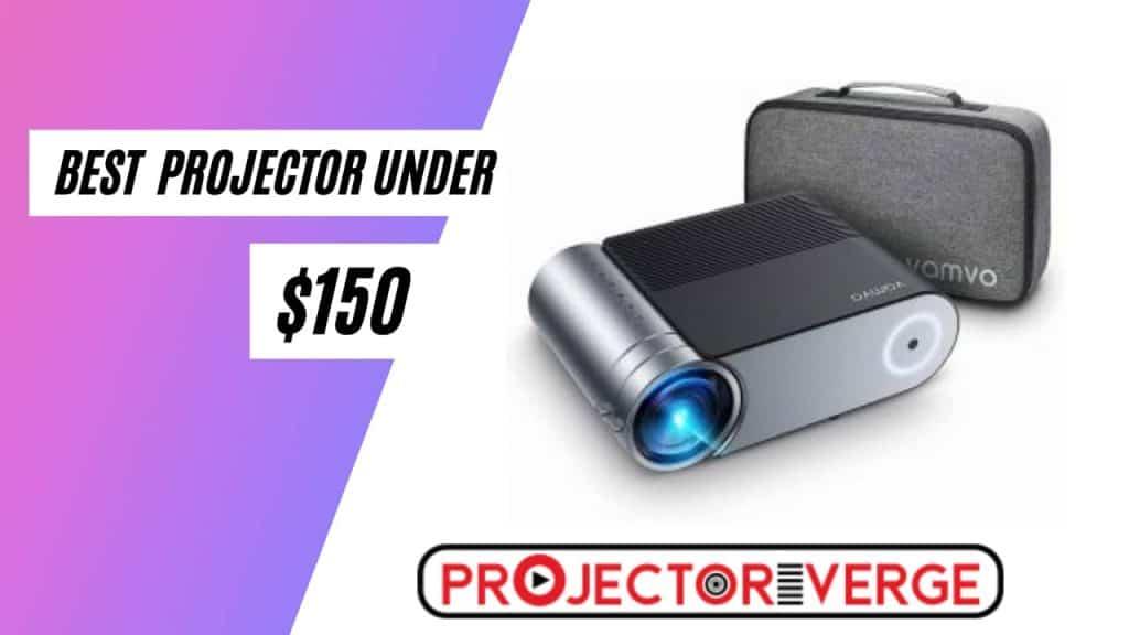 Best Projector Under 150